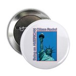 "Being an American Citizen Rocks! 2.25"" Button (100"
