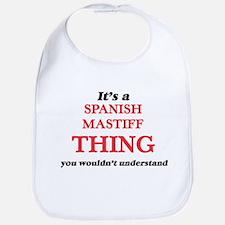 It's a Spanish Mastiff thing, you wou Baby Bib