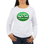 Go Green Hug A Tree! Women's Long Sleeve T-Shirt