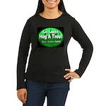 Go Green Hug A Tree! Women's Long Sleeve Dark T-Sh