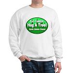 Go Green Hug A Tree! Sweatshirt