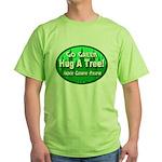 Go Green Hug A Tree! Green T-Shirt