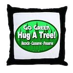 Go Green Hug A Tree! Throw Pillow