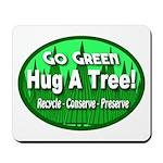 Go Green Hug A Tree! Mousepad
