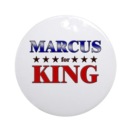 MARCUS for king Ornament (Round)