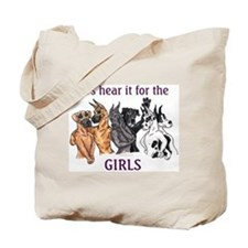 Let's Hear It For The Girls Tote Bag