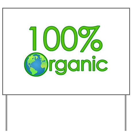 100% Organic Yard Sign