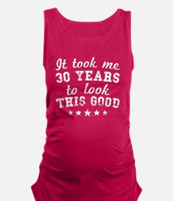 It Took Me 30 Years To Look This Good Tank Top