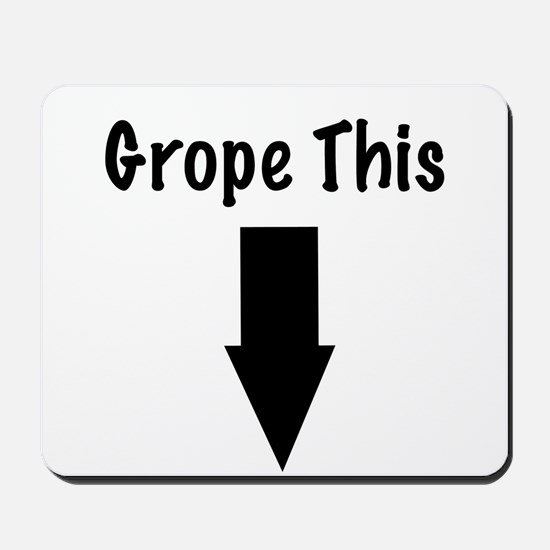 Grope This Mousepad