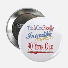 """Incredible At 90 2.25"""" Button"""