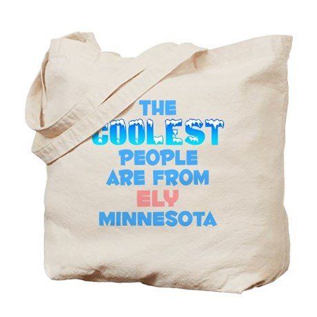 Coolest: Ely, MN Tote Bag