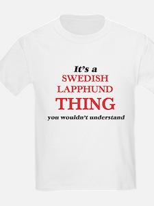 It's a Swedish Lapphund thing, you wou T-Shirt