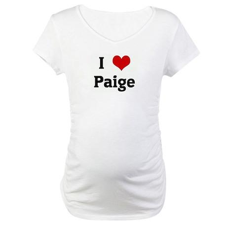 I Love Paige Maternity T-Shirt