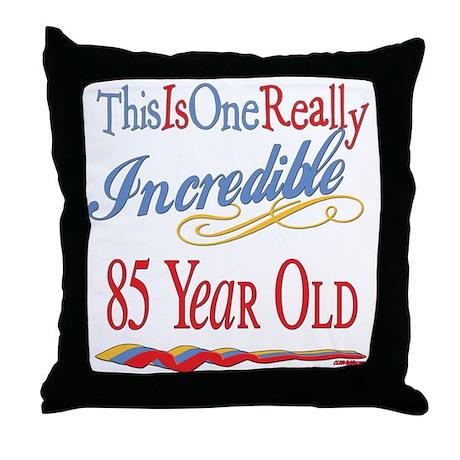 Incredible At 85 Throw Pillow
