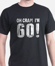 Oh Crap! Im 60! 60th Birthday T-Shirt