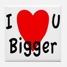 I love you bigger Tile Coaster