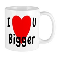 I love you bigger Mug