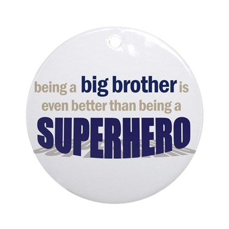 big brother t-shirt superhero Ornament (Round)