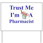 Trust Me...Pharmacist Yard Sign