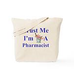 Trust Me...Pharmacist Tote Bag