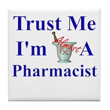 Trust Me...Pharmacist Tile Coaster