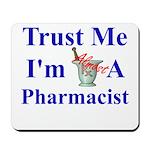 Trust Me...Pharmacist Mousepad