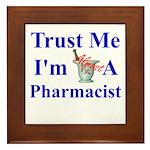 Trust Me...Pharmacist Framed Tile