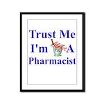 Trust Me...Pharmacist Framed Panel Print