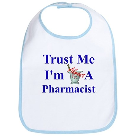 Trust Me...Pharmacist Bib