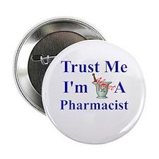 "Trust Me...Pharmacist 2.25"" Button"