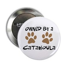 """Owned By A Catahoula 2.25"""" Button"""