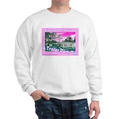 A Trailer Park Girl Sweatshirt