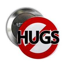 "Hugs Not Allowed 2.25"" Button (10 pack)"