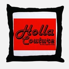 Holla Couture Throw Pillow
