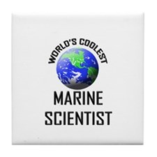 World's Coolest MARINE SCIENTIST Tile Coaster