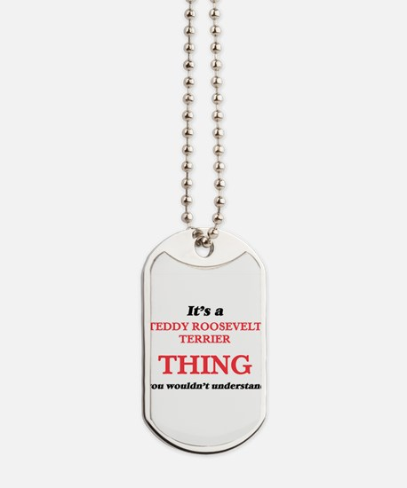 It's a Teddy Roosevelt Terrier thing, Dog Tags