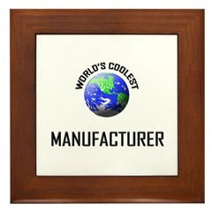 World's Coolest MANUFACTURER Framed Tile
