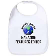 World's Coolest MAGAZINE FEATURES EDITOR Bib