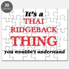 It's a Thai Ridgeback thing, you wouldn Puzzle