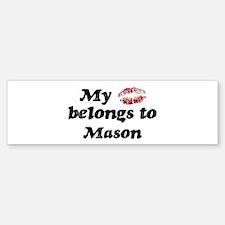 Kiss Belongs to Mason Bumper Bumper Bumper Sticker