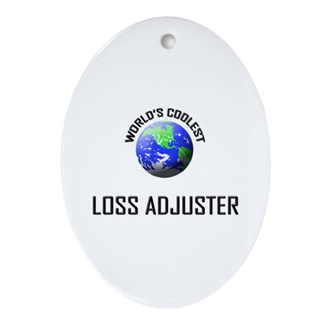 World's Coolest LOSS ADJUSTER Oval Ornament