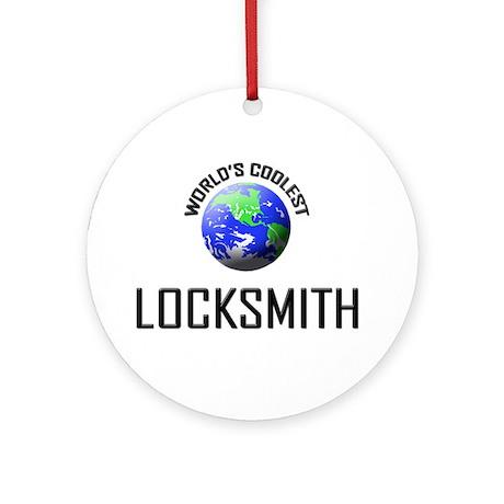 World's Coolest LOCKSMITH Ornament (Round)