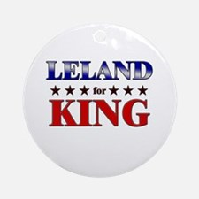 LELAND for king Ornament (Round)