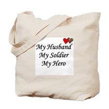 My Husband, My Soldier, My He Tote Bag