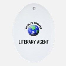 World's Coolest LITERARY AGENT Oval Ornament