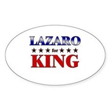 LAZARO for king Oval Decal