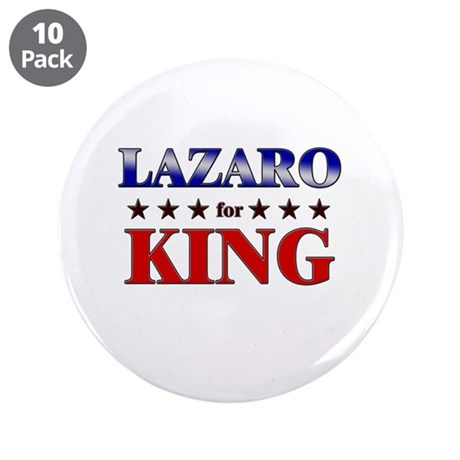 "LAZARO for king 3.5"" Button (10 pack)"