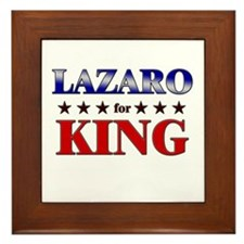LAZARO for king Framed Tile