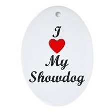 I Love My Showdog Ornament (Oval)