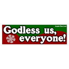 Godless us everyone bumpersticker